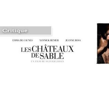 [Critique] Les Châteaux de Sable réalisé par Olivier Jahan