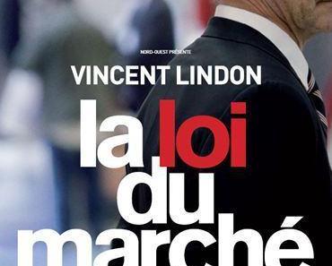 La Loi du marché de Stéphane Brizé avec Vincent Lindon