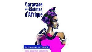 Caravane cinémas d'Afrique mars avril 2018