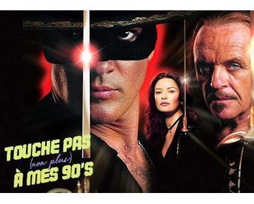 [TOUCHE PAS NON PLUS À MES 90ϟs] : #37. The Mask of Zorro