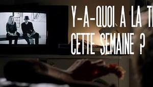 [Y-A-QUOI TELE CETTE SEMAINE #88. Semaine mars avril 2020