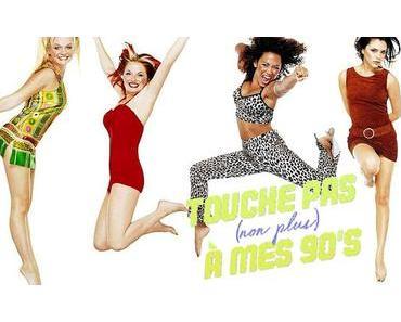 [TOUCHE PAS NON PLUS À MES 90ϟs] : #65. Spice World, le film