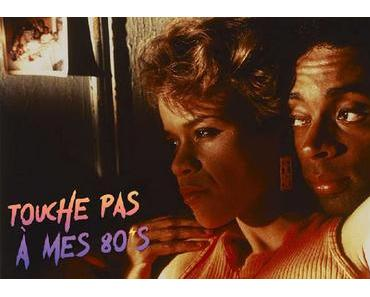 [TOUCHE PAS À MES 80ϟs] :  #116. Do The Right Thing