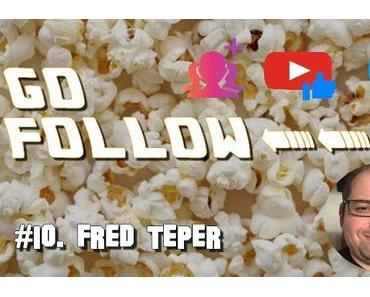 [GO FOLLOW] : Épisode #10. Fred Teper