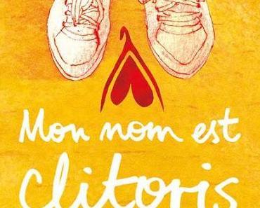 [CRITIQUE] : Mon nom est Clitoris