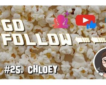 [GO FOLLOW] : Épisode #25. Chloey