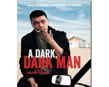 """""""A dark, dark man"""" d'Adilkhan Yerzhanov"""